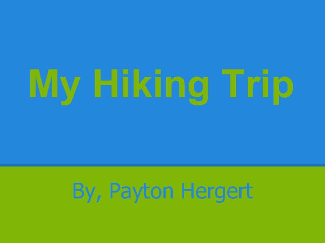 My Hiking Trip