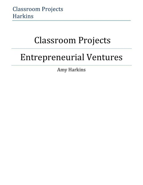 Classroom Projects for Entrepreneurial Ventures for Mrs. Harkins