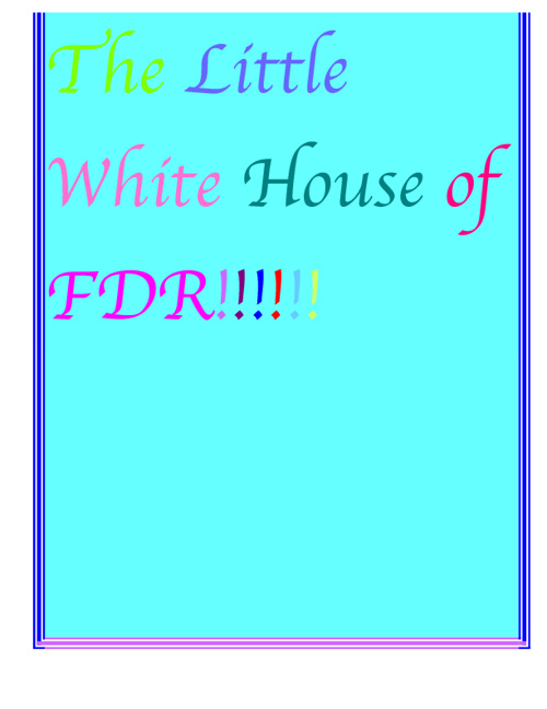 The little white house of FDR