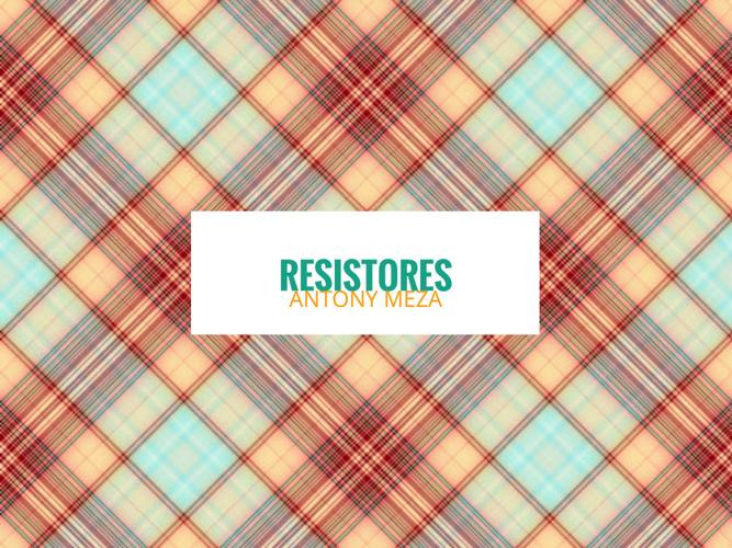 Copy of Copy of Copy of RESISTORES CLASES (1)