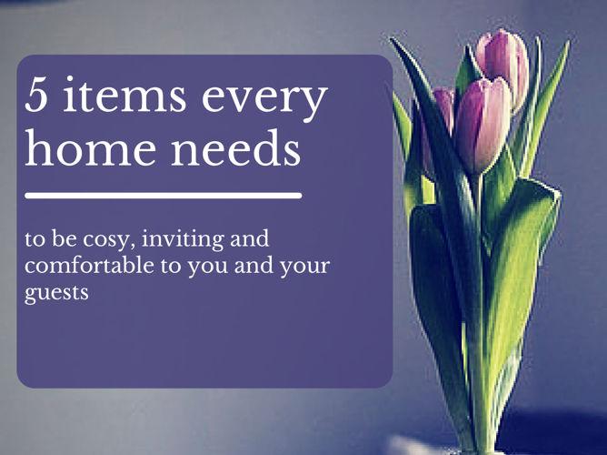 5 Items Every Home Needs