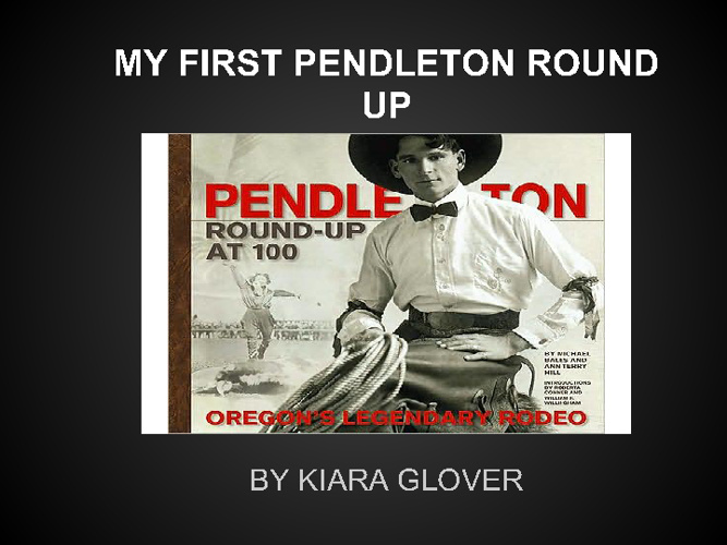 My First Pendleton Round Up