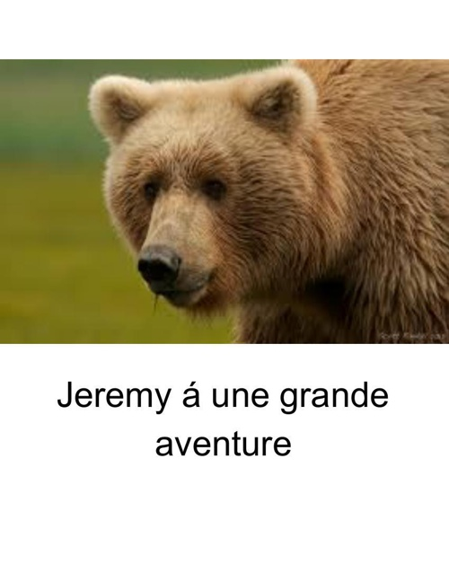 jeremy á grand une aventure