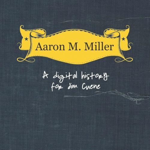 Aaron M Miller's digital history