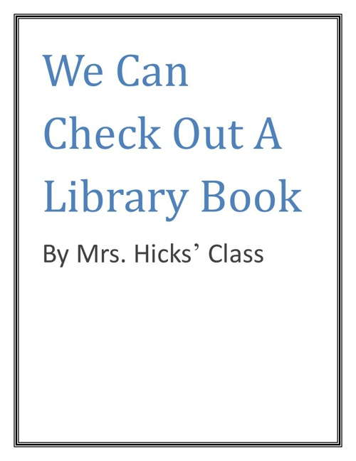 We Can Check Out A Library Book-Hicks