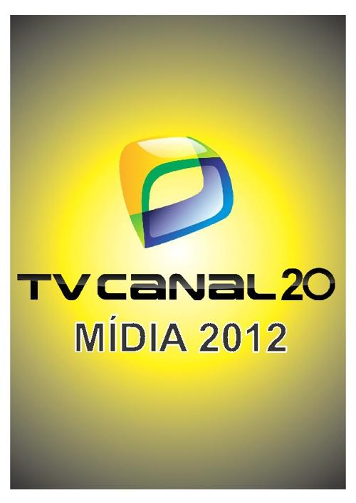 Tv Canal 20 - Plano de Mídia 2012