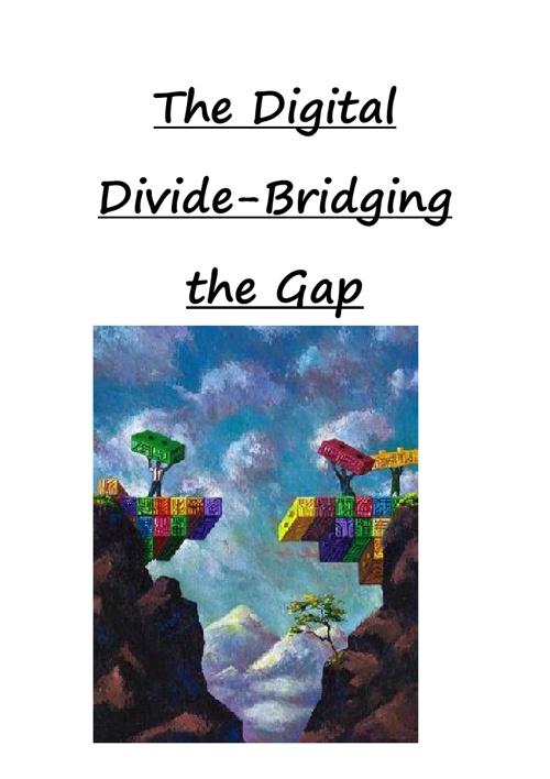 Bridging the Gap-The Digital Divide