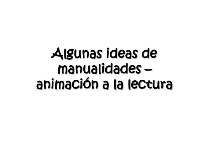 Álbum de manualidades para la animación de la lectura - 2013