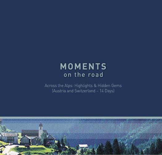 Across the Alps: Highlights & Hidden Gems