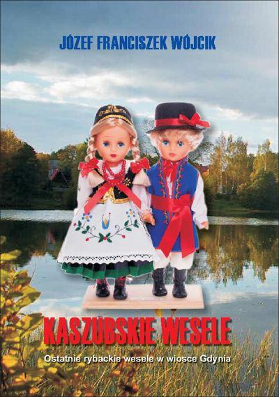 Kaszubskie Wesele - Ostatnie rybackie wesele w wiosce Gdynia.