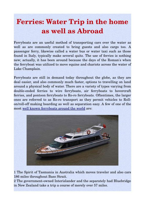 Ferries: Water Trip in the home as well as Abroad
