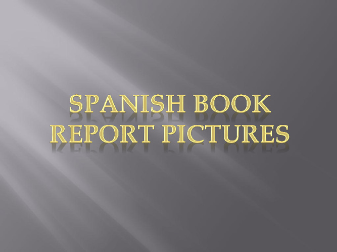 Spanish Book Report Pictures