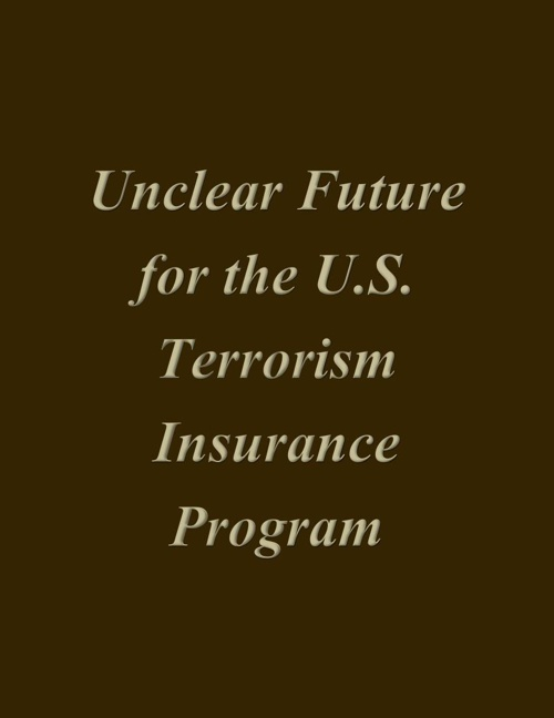 Unclear Future for the U.S. Terrorism Insurance Program