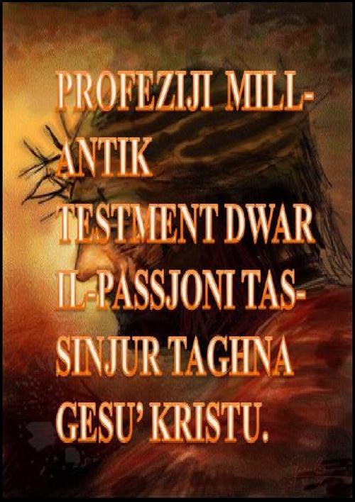 PROFEZIJI FUQ IL-PASSJONI TA' KRISTU
