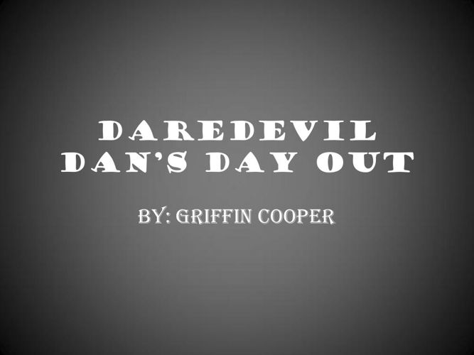 Daredevil Dan's Day Out 5