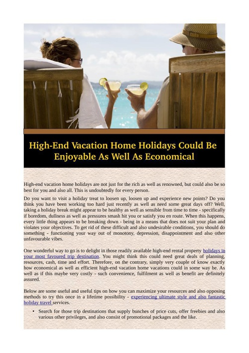 High-End Vacation Home Holidays Could Be Enjoyable as well as Ec