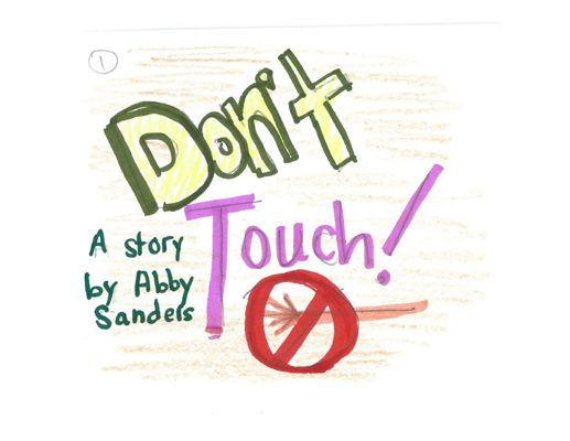 Don't Touch! A Story by Abby Sanders