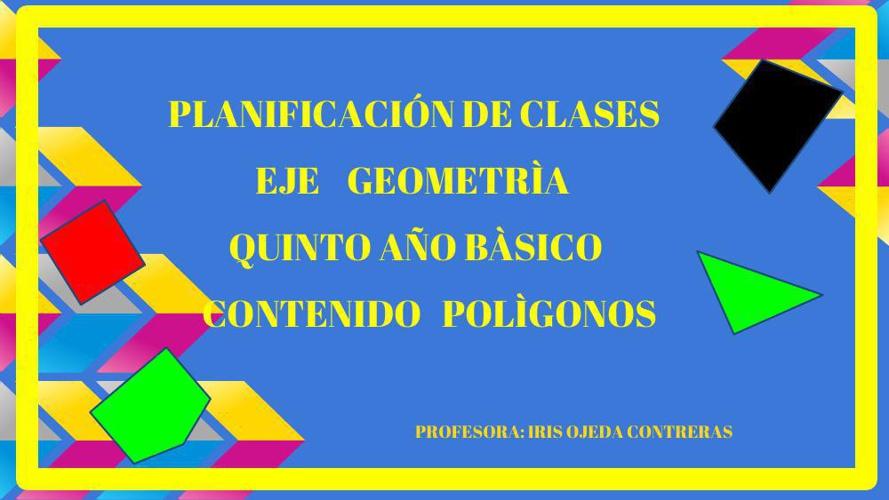 PRESENTACIÓN DE EDUCACIÓN MATEMÁTICA  -GEOMETRIA QUINTO AÑO BÁSI