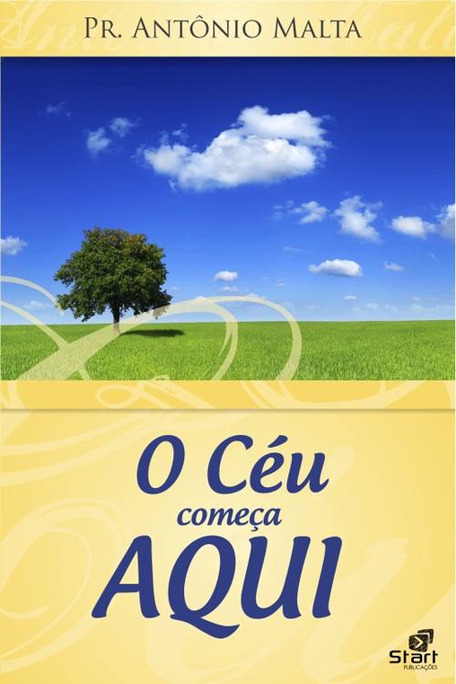 eBook O CÉU COMEÇA AQUI