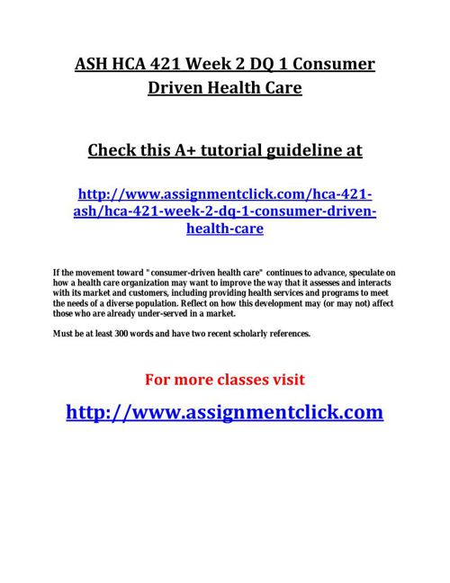 ASH HCA 421 Week 2 DQ 1 Consumer Driven Health Care