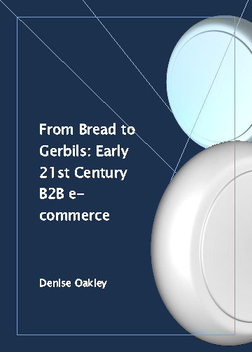 From Bread to Gerbils: Early 21st Century B2B e-commerce