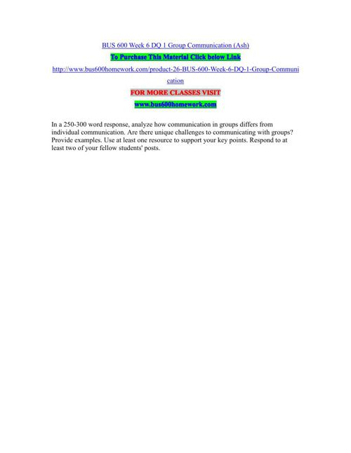 BUS 600 Week 6 DQ 1 Group Communication (Ash)