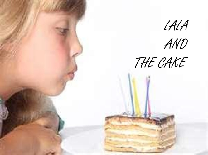 Lala and The Cake