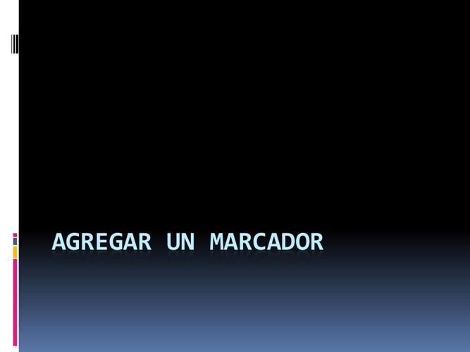AGREGAR UN MARCADOR