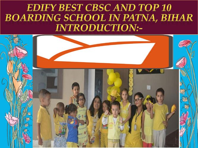 Make Your Child Career with Best Top 10 CBSE School in Patna