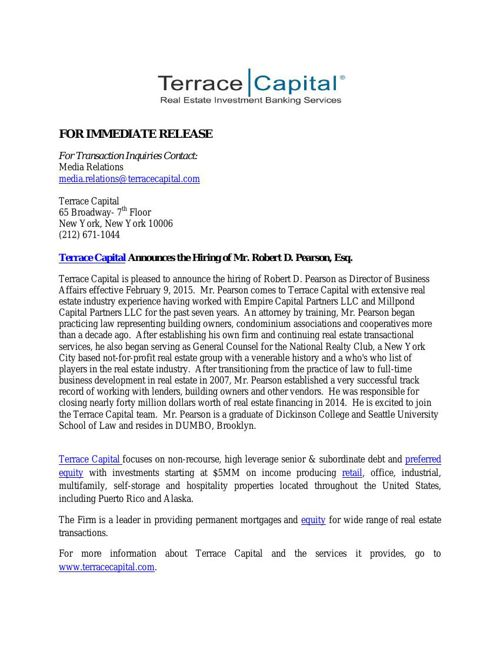 Terrace Capital Announces the Hiring of Mr. Robert D. Pearson, E