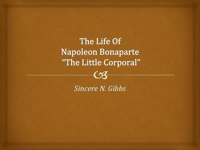 Napoleon Bonaparte's Life Sincere Gibbs