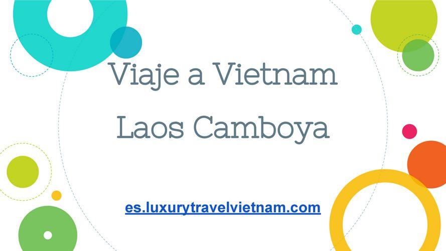 Viaje a Vietnam Laos Camboya