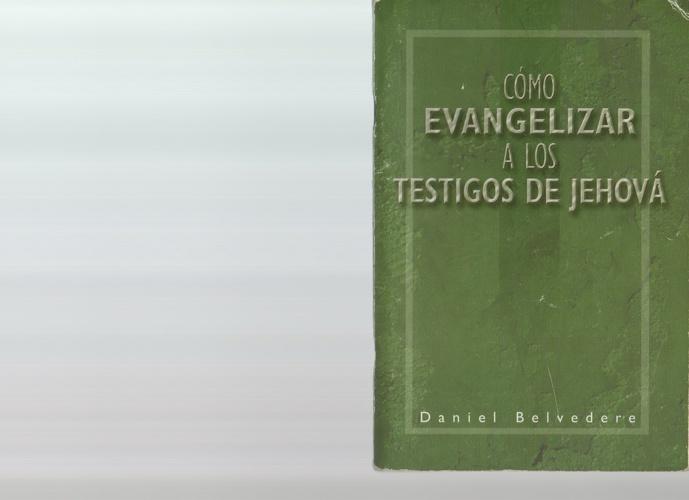 Como evangelizar a los Testigos de Jehová