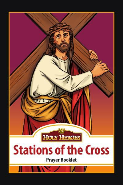 Holy Heroes Stations of the Cross Prayer Booklet