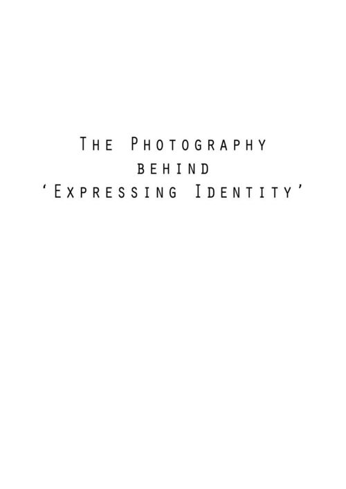 The Photography behind 'Expressing Identity'.