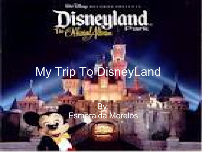 My Trip To DisneyLand