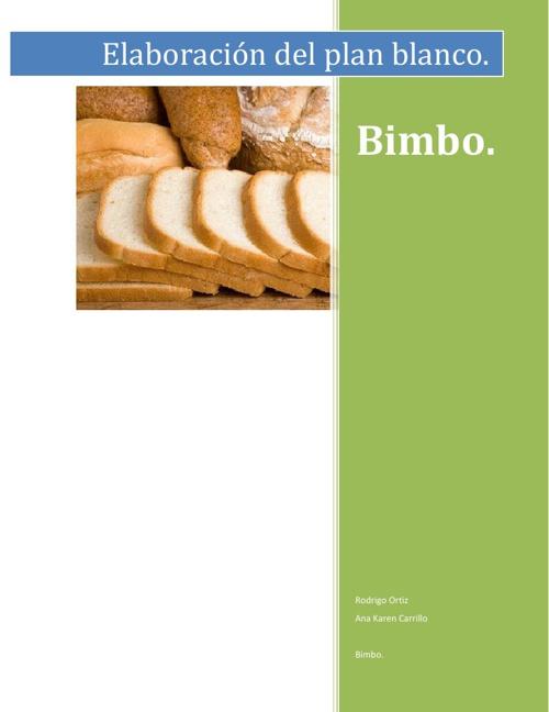 Elaboración del Pan blanco Bimbo.