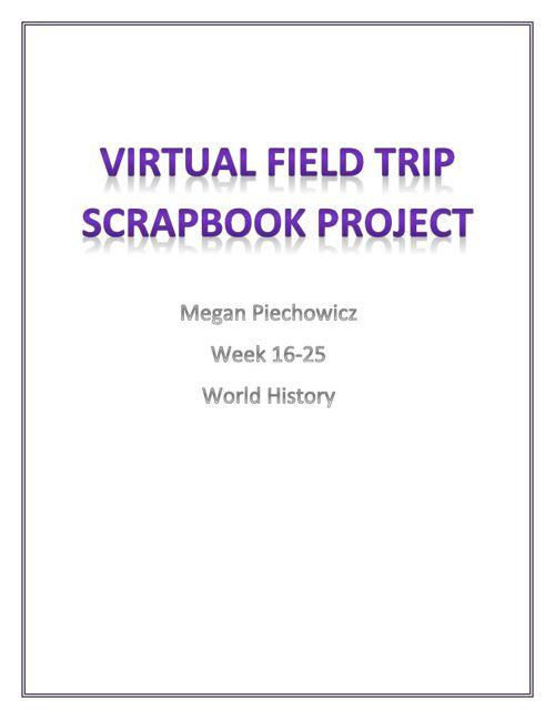 Virtual Field Trip Project - By: Megan Piechowicz