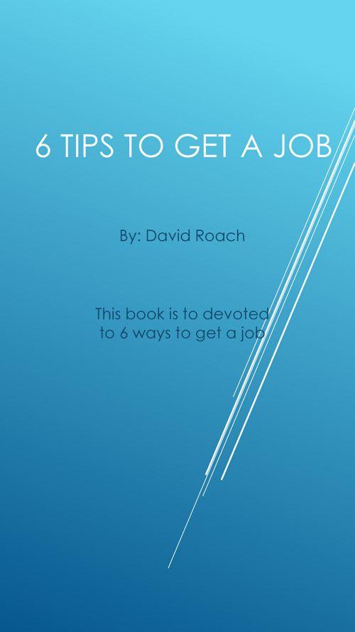 6 Tips to Get a Job