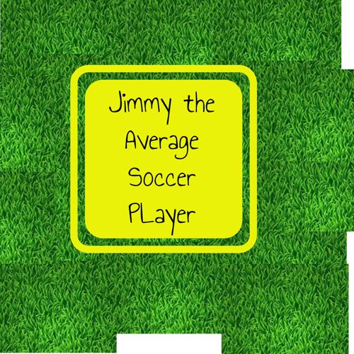 Jimmy the Average Soccer Player