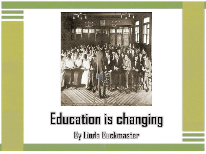 Education is changing by L Buckmaster