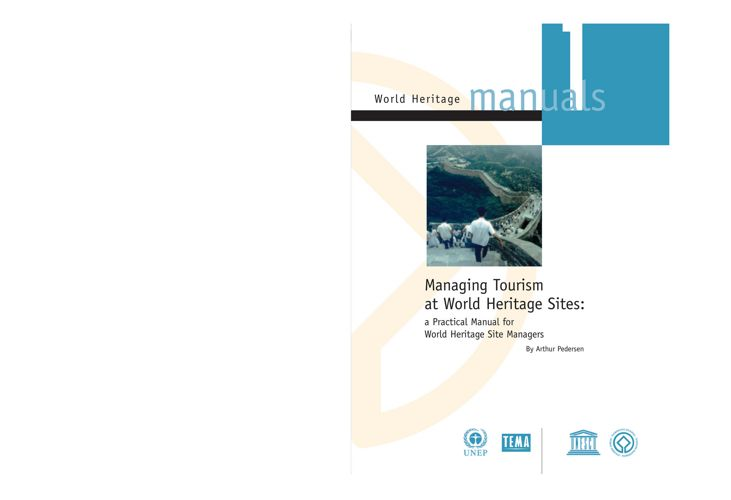 MANAGING TOURISM AT WORLD HERITAGE SITES
