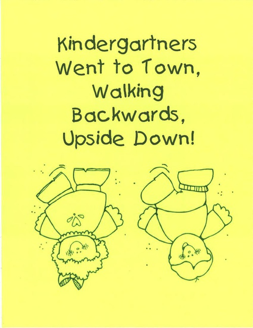 Kindergartners Went to Town, Walking Backwards, Upside Down!