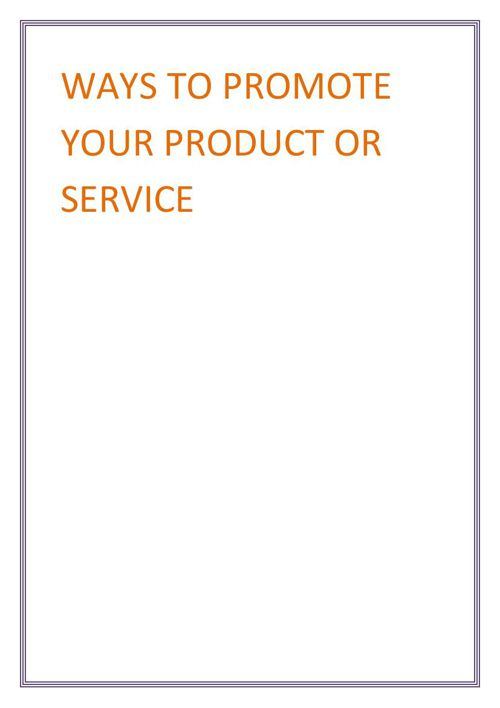 WAYS TO PROMOTE YOUR PRODUCT OR SERVICE