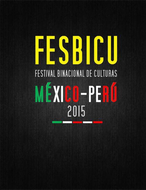 "FESBICU Festival Binacional de Culturas ""México-Perú 2015"""