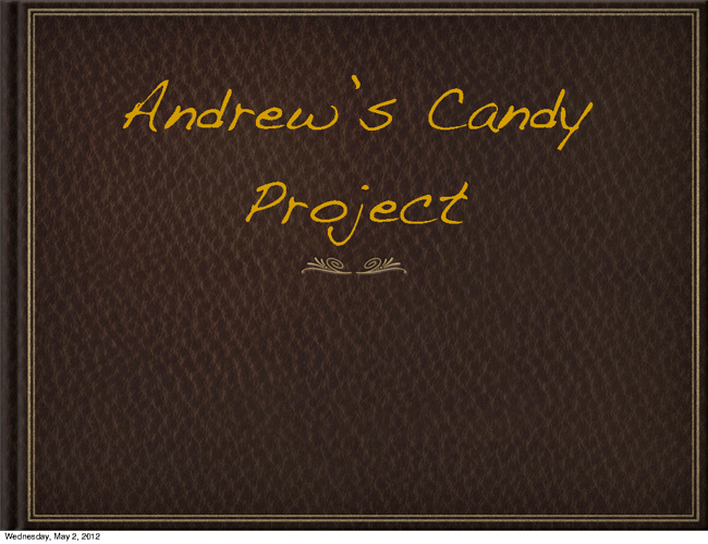 Andrew's Candy Prodject