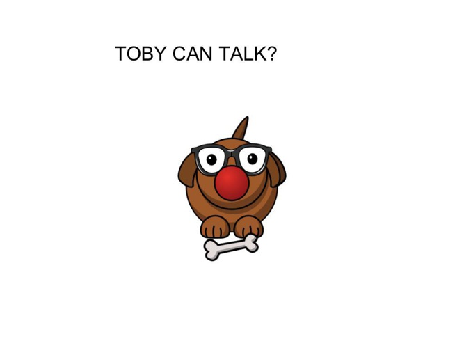 Toby Can Talk?