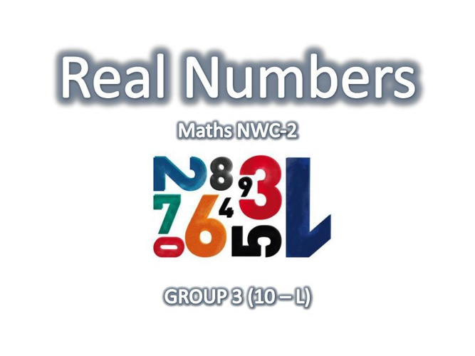 Real Numbers (maths NWC2)