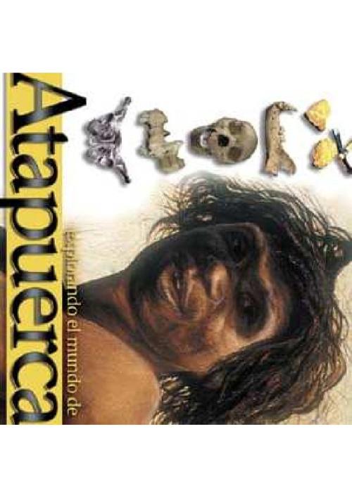 Atapuerca - El Cajón de la Prehistoria