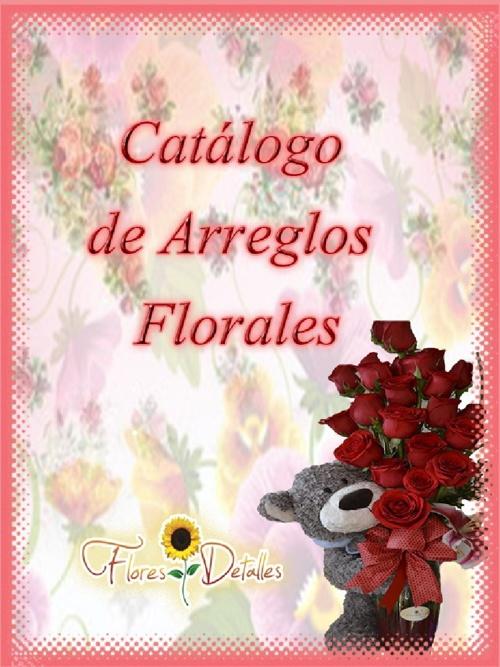 CATALOGO DE ARREGLOS FLORALES